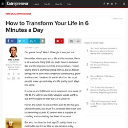 How to Transform Your Life in 6 Minutes a Day