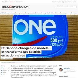 Et Danone changea de modèle… ettransforma sessalariés enactionnaires