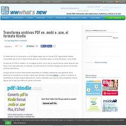Transforma archivos PDF en .mobi o .azw, el formato Kindle