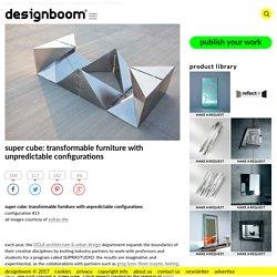 super cube: transformable furniture with unpredictable configurations