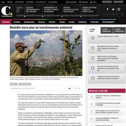 Medellín inicia plan de transformación ambiental
