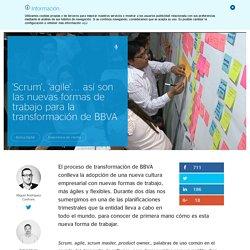 'Scrum', 'agile'... así son las nuevas formas de trabajo para la transformación de BBVA - (Banco Bilbao Vizcaya Argentaria)