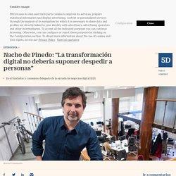 """ISDI: Nacho de Pinedo: """"La transformación digital no debería suponer despedir a personas"""""""