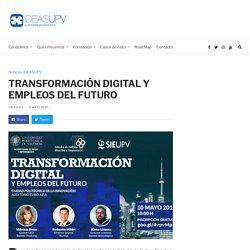 TRANSFORMACIÓN DIGITAL Y EMPLEOS DEL FUTURO – IDEAS UPV