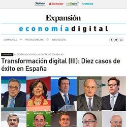 Transformación digital (III): Diez casos de éxito en España