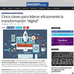 """Transformación Digital - Claves para liderar eficazmente la transformación """"digital"""""""