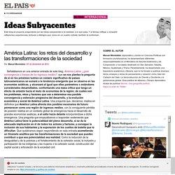 América Latina: los retos del desarrollo y las transformaciones de la sociedad >> Ideas Subyacentes