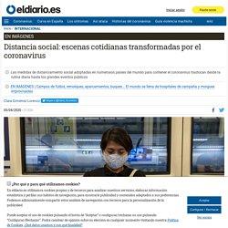 Distancia social: escenas cotidianas transformadas por el coronavirus