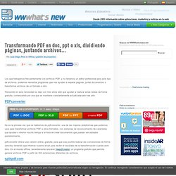 Transformando PDF en doc, ppt o xls, dividiendo páginas, juntando archivos…