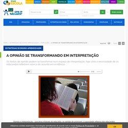 A opinião se transformando em interpretação - Educador Brasil Escola