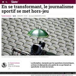 En se transformant, le journalisme sportif se met hors-jeu