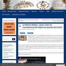 Le Makey-Makey : Jouer, créer en transformant des objets en touches du clavier » Blog du réseau Cyber-base Lacq-Orthez