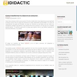 Como transformar tu clase en un concurso – iDidactic