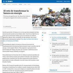 El reto de transformar la basura en energía - Ciencia