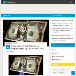Dólar pode se transformar em simples papel a partir do dia 17 de outubro