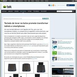 Multimédia>Teclado de levar no bolso promete transformar tablets e smartphones