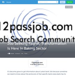 Job Seeking Regret, Transformation Is Here In Baking Sector (with image) · 12passjob