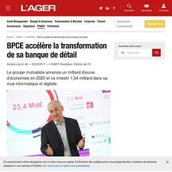 BPCE accélère la transformation de sa banque de détail - Actualités Emploi
