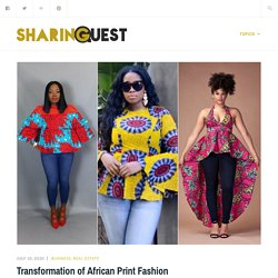 Transformation of African Print Fashion – Sharing Quest