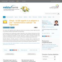 """Climat : la FAO appelle à se préparer à une """" transformation radicale """" de l'agriculture"""