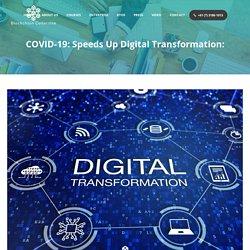 COVID-19: Speeds Up Digital Transformation: - Blockchain Collective