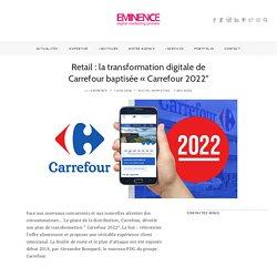 """Retail : la transformation digitale de Carrefour baptisée « Carrefour 2022"""""""
