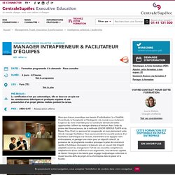 Formation Manager Intrapreneur & Facilitateur d'équipes, Management Projet Innovation Transformation - CentraleSupélec Executive Education