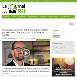 Ressources Humaines et transformation digitale par Jean-Noël Chaintreuil, CEO & Founder de 231E47​