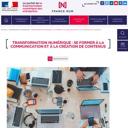 Transformation numérique : se former à la communication et à la création de contenus