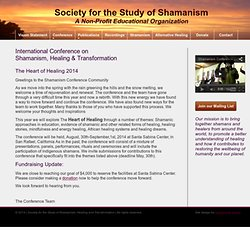 Society for the Study of Shamanism, Healing and Transformation ~ 2010 Conference