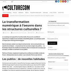 La transformation numérique à l'oeuvre dans les structures culturelles ? – Culturecom