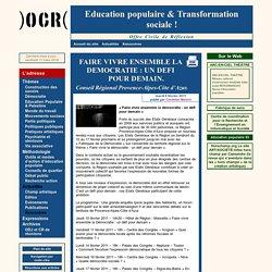 [Education populaire & Transformation sociale!] FAIRE VIVRE ENSEMBLE LA DEMOCRATIE : UN DEFI POUR DEMAIN.