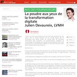 La poudre aux yeux de la transformation digitale Julien Devaureix, LVMH