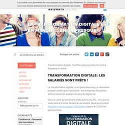 La transformation digitale est en marche… enfin presque !