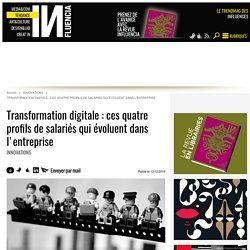 Transformation digitale : ces quatre profils de salariés qui évoluent...