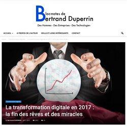 La transformation digitale en 2017 : la fin des rêves et des miracles