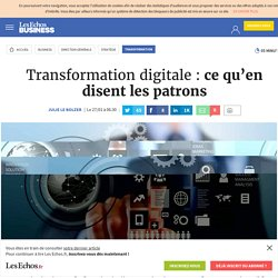Transformation digitale : ce qu'en disent les patrons, Transformation - Les Echos Business