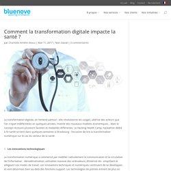 Comment la transformation digitale impacte la santé ?