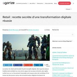 Retail : recette secrète d'une transformation digitale réussie