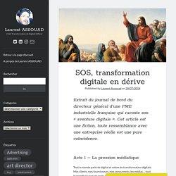 SOS, transformation digitale en dérive
