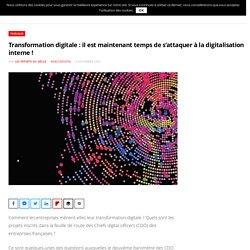 Transformation digitale : il est maintenant temps de s'attaquer à la digitalisation interne!