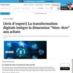 """[Avis d'expert] La transformation digitale intègre la dimension """"bien-être"""" aux achats"""