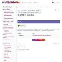 2019-04-25-Wikiterritorial-Les grandes lignes du projet de loi de « transformation de la fonction publique » (fiches.Les principales dispositions du projet de loi de « transformation de la fonction publique ».WebHome) - XWiki