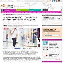 Le prêt-à-porter masculin, héraut de la transformation digitale des magasins ?
