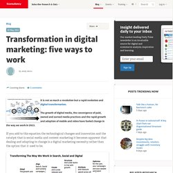 Transformation in digital marketing: five ways to work