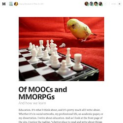 Of MOOCs and MMORPGs — The Transformation of Education