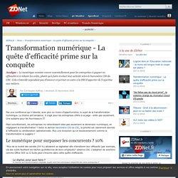 Transformation numérique - La quête d'efficacité prime sur la conquête - ZDNet
