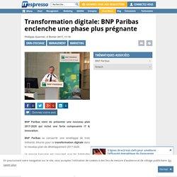 Transformation digitale: BNP Paribas enclenche une phase plus prégnante