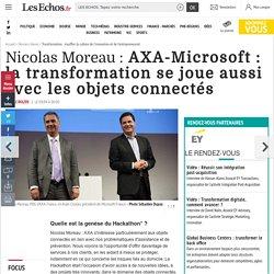 Nicolas Moreau : AXA-Microsoft : la transformation se joue aussi avec les objets connectés, Transformation : insuffler la culture de l'innovation et de l'entrepreneuriat