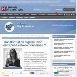 Transformation digitale, mon entreprise est-elle concernée ? - Blog Experts LMI